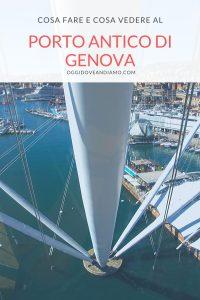 Cosa fare e cosa vedere al Porto Antico di Genova