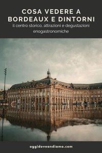 Cosa vedere a Bordeaux e dintorni